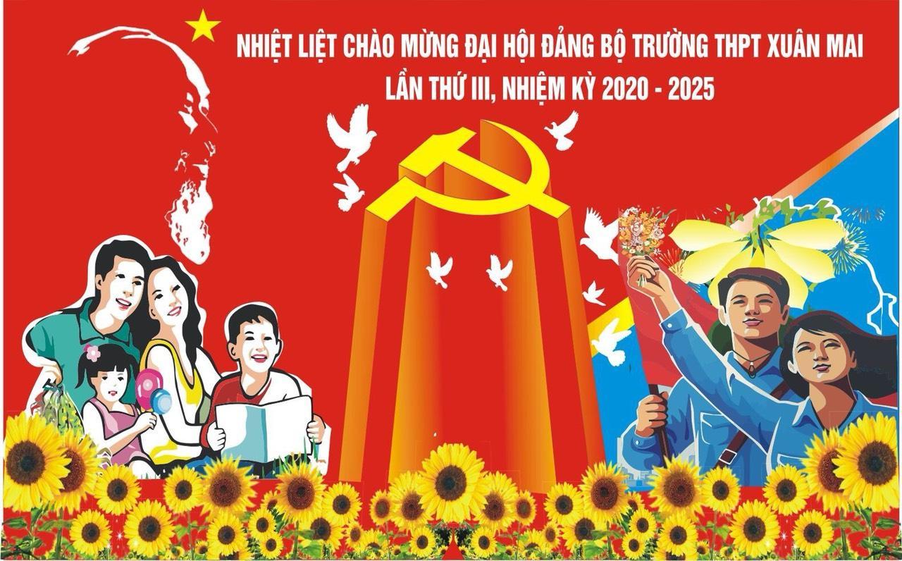 ĐẠI HỘI ĐẢNG BỘ TRƯỜNG THPT XUÂN MAI LẦN THỨ III NHIỆM KỲ 2020 – 2025